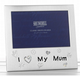 I Love My Mum Photo Frame 6 x 4  Mother Days Gift 72464